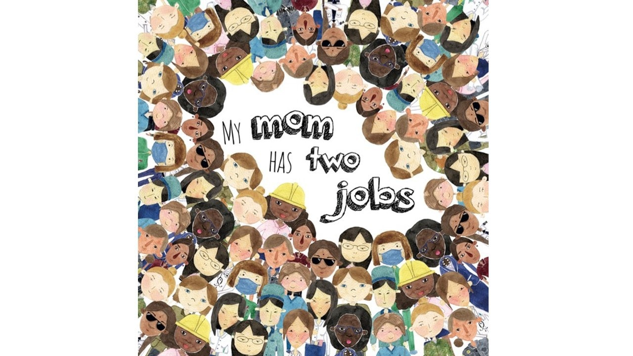 A Children's Book About Working Moms: My Mom Has Two Jobs