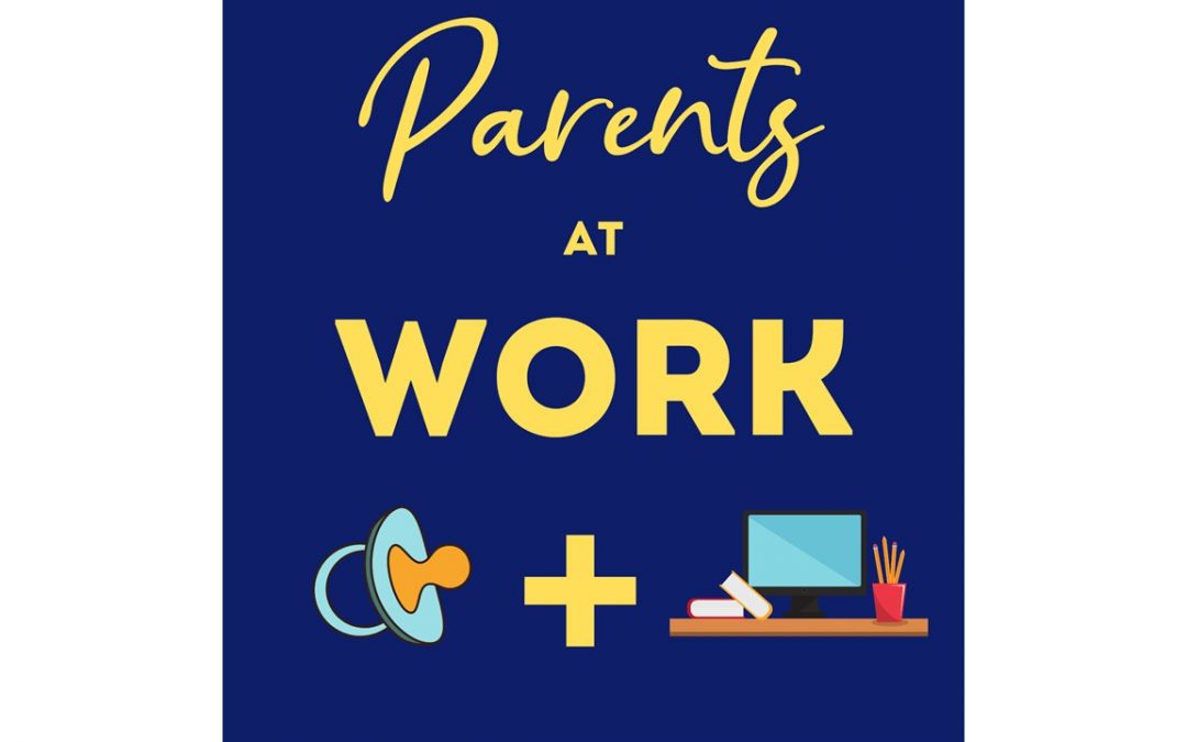 Introducing: The Parents at Work Podcast
